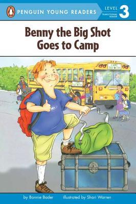 Benny the Big Shot Goes to Camp By Bader, Bonnie/ Warren, Shari (ILT)